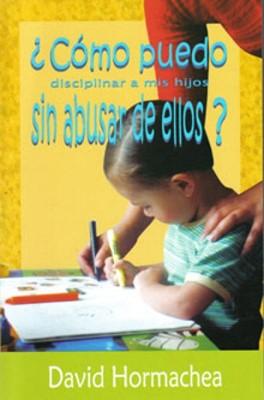 Como puedo disciplinar a mis hijos sin abusar de ellos (Tapa Suave) [Libro Bolsillo]