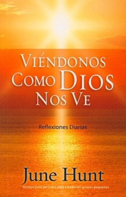 Viéndonos como Dios nos Ve (Rústica) [Libro]