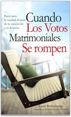 Cuando los Votos Matrimoniales se Rompen (Rústica) [Libro]