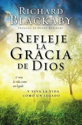 Refleje la Gracia de Dios (Rústica) [Libro]