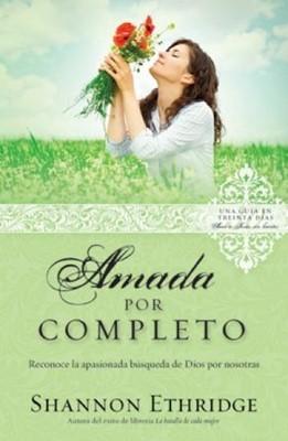 Amada Por Completo (Serie: Ama A Jesús Sin Límites) (Rústica) [Libro]