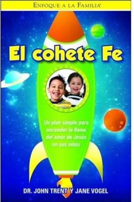 El Cohete Fe (Rústica) [Libro]