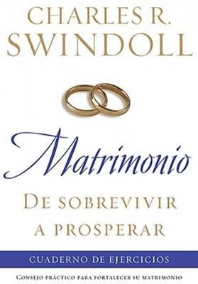 Matrimonio: De sobrevivir a Prosperar (Rústica) [Libro]