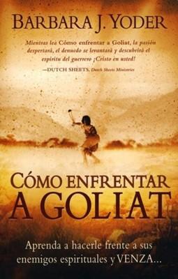 Cómo Enfrentar a Goliat (Rústica) [Libro]
