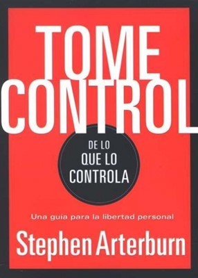 Tome Control de lo que lo Controla (Rústica) [Libro]