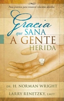 Gracia que Sana a Gente Herida (Rústica) [Libro]
