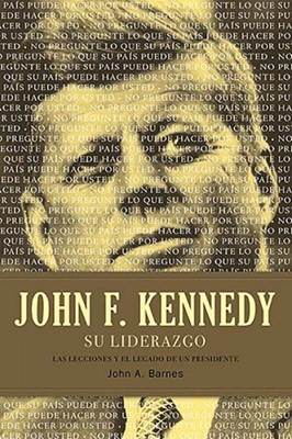 John F. Kennedy: su Liderazgo (Tapa Dura con cubierta) [Libro]