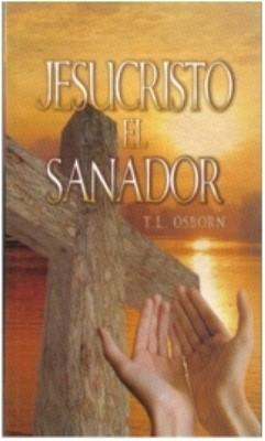 Jesucristo El Sanador (Rústica) [Libro]