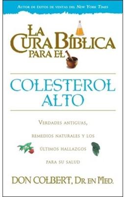 La Cura Bíblica para el Colesterol Alto (Rústica) [Libro]
