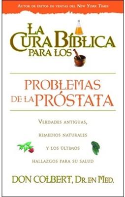 La Cura Bíblica para los Problemas de la Próstata (Rústica) [Libro]