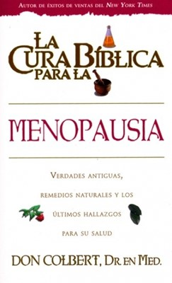 La Cura Bíblica para la Menopausia (Rústica) [Libro]