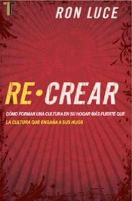 Re-Crear (Rústica) [Libro]