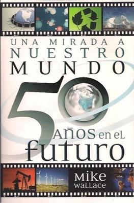 Una Mirada a nuestro Mundo 50 Años en el Futuro (Rústica) [Libro]