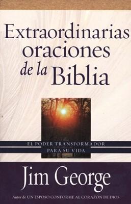 Extraordinarias Oraciones de la Biblia (Rústica) [Libro]