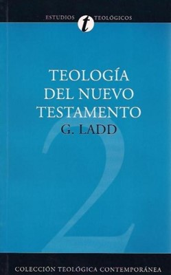 Teología del Nuevo Testamento (Rústica) [Libro]