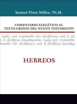 Comentario Exegético al Texto Griego del Nuevo Testamento: Hebreos (Tapa Dura) [Libro]
