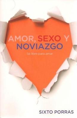 Amor, Sexo y Noviazgo