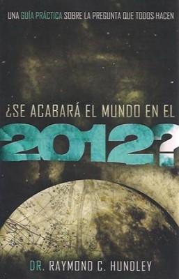 ¿Se acabará el Mundo en el 2012? (Rústica) [Libro]