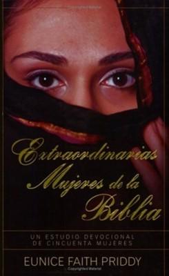 Extraordinarias Mujeres de la Biblia (Tapa Suave) [Libro Bolsillo]