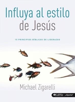 Influya el Estilo de Jesús (Rústica) [Libro]