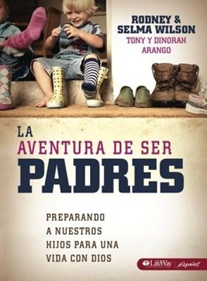 La Aventura de ser Padres (Rústica) [Libro]