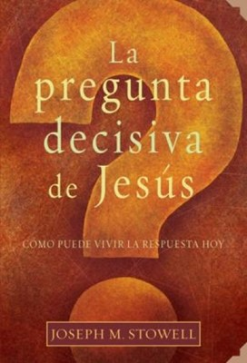 La pregunta decisiva de Jesús (Rústica) [Libro]