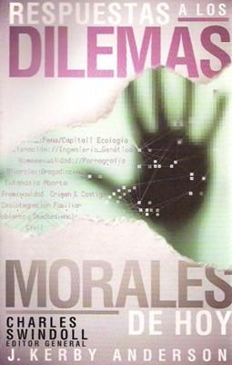 Respuestas a los Dilemas Morales de Hoy (Rústica) [Libro]