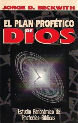 El Plan Profético de Dios (Rústica) [Libro]