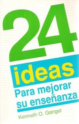 24 Ideas para Mejorar su Enseñanza (Rústica) [Libro]