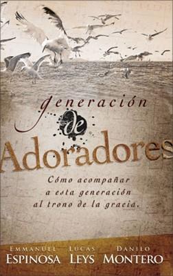 Generación de Adoradores (Rústica) [Libro]
