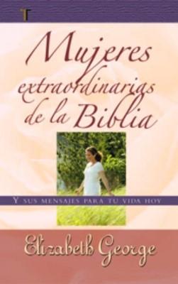 Mujeres Extraordinarias de la Biblia (Rústica) [Libro]