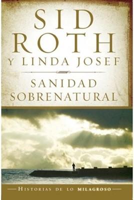 Sanidad Sobrenatural (Rústica) [Libro]