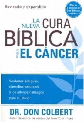 La Nueva Cura Bíblica para el Cáncer (Rústica) [Libro]