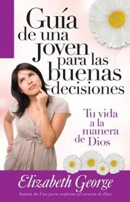 Guía de una Joven para las Buenas Decisiones (Rústica) [Libro]