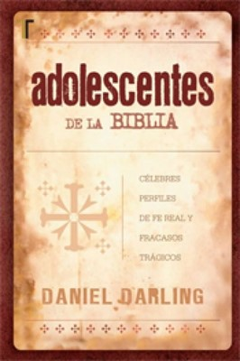 Adolescentes de la Biblia (Rústica) [Libro]