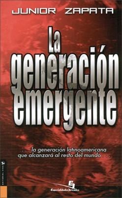 La Generación Emergente (Rústica) [Libro]