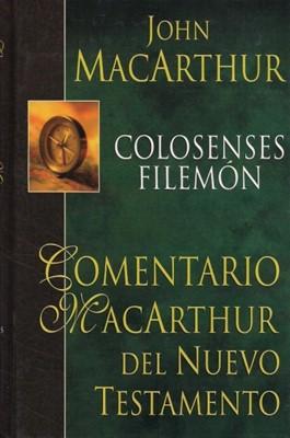 Colosenses y Filemón. Comentario MacArthur del Nuevo Testamento
