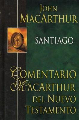 Santiago. Comentario MacArthur del Nuevo Testamento (Tapa Dura) [Libro]