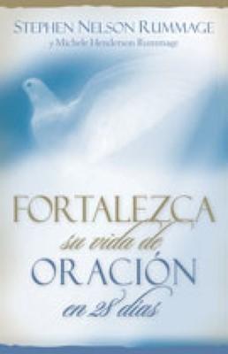 Fortalezca su vida de Oración en 28 días (Rústica) [Libro]