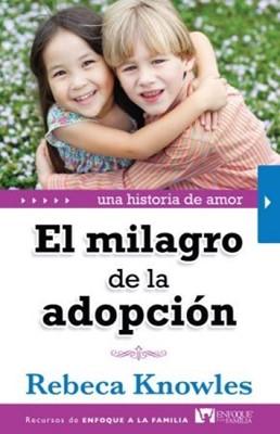 El Milagro de la Adopción (Rústica) [Libro]