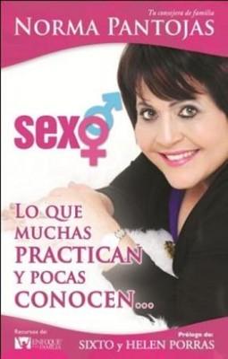 Sexo: Lo que muchas practican y pocas conocen... (Rústica) [Libro]