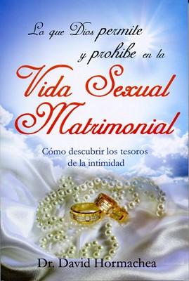 Lo que Dios Permite y Prohibe en la Vida Sexual Matrimonial (Rústica) [Libro Bolsillo]