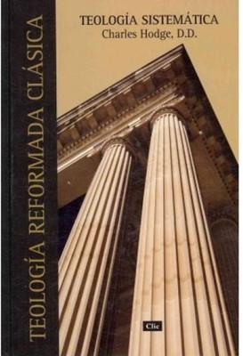 Teologia Sistematica: Teologia Reformada Clasica (Tela) [Libro]