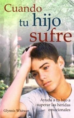 Cuando tu hijo sufre (Rustica) [Libro]