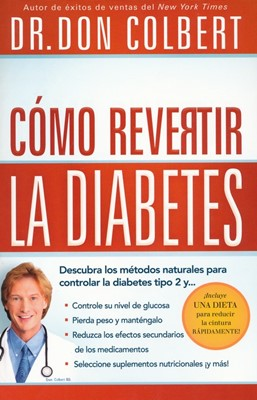 Cómo Revertir la Diabetes (Tapa Dura) [Libro]