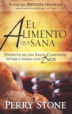 El Alimento que Sana (Rústica) [Libro]