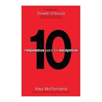 10 Respuestas para los Escépticos (Rústica) [Libro]