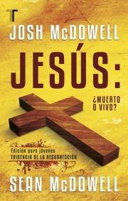 Jesús: ¿Muerto o vivo? (Tapa Suave) [Libro]
