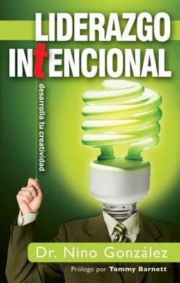 Liderazgo Intencional (Tapa Suave) [Libro]