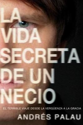 La Vida Secreta de un Necio (Tapa Suave) [Libro]